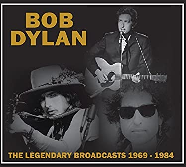 Legendary Broadcasts: 1969-1984 by Bob Dylan