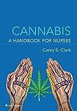 Cannabis: A Handbook for Nurses