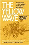 The Yellow Wave: A Romance of the Asiatic Invasion of Australia (Early Classics Of Science Fiction)