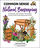 Common Sense Natural Beekeeping: Sustainable, Bee-Friendly Techniques to Help Your Hives Survive and Thrive