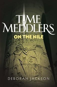 Time Meddlers on the Nile by [Deborah Jackson, Matthew Birtch, Jessica Jackson]