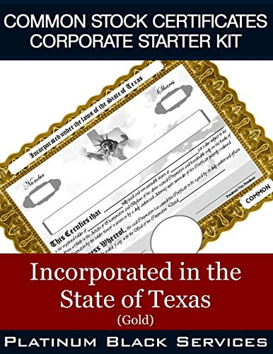 Common Stock Certificates Corporate Starter Kit: Incorporated in the State of Texas (Gold)