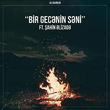 Bir Gecənin Səni (feat. Şahin Əlizadə)
