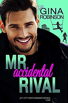Mr. Accidental Rival (Jet City Matchmaker Book 3) by [Gina Robinson]