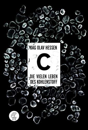 C – Die vielen Leben des Kohlenstoffs: En uautorisert biografi