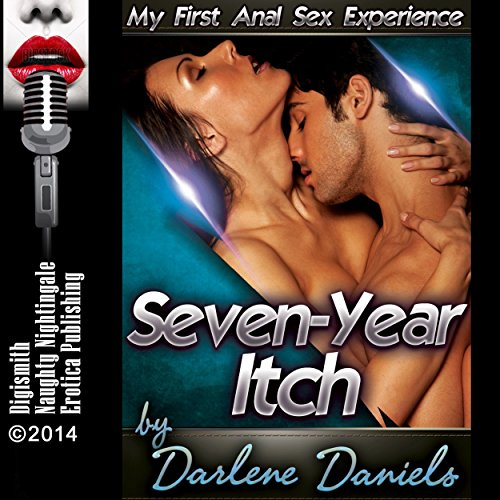 Seven-Year Itch: My First Anal Sex Experience cover art