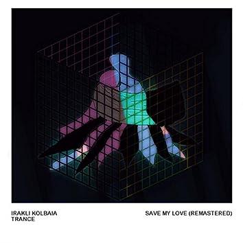 Save My Love (Remastered)