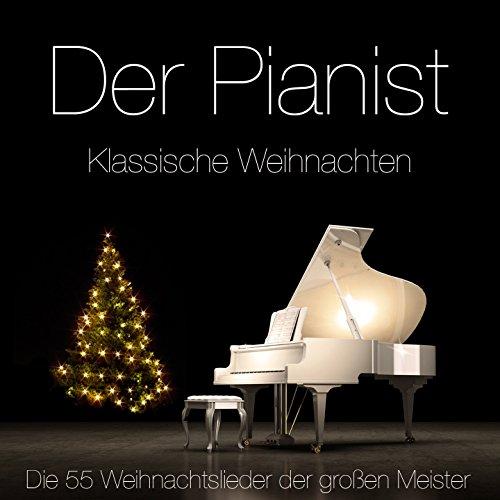 Klassische Weihnachten - Die 55 Weihnachtslieder der großen Meister auf dem Klavier