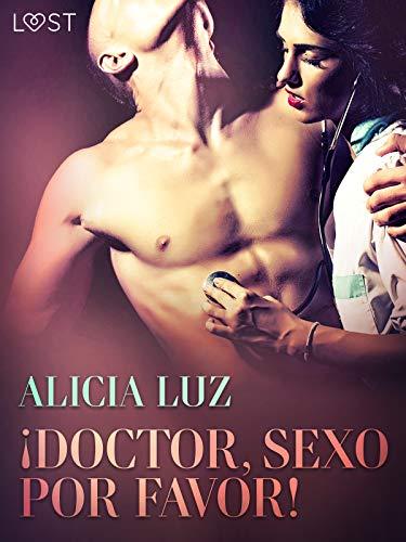 ¡Doctor, Sexo Por Favor! de Alicia Luz