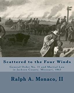 Scattered to the Four Winds: General Order No. 11 and Martial Law in Jackson County, Missouri, 1863