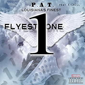 Flyest One (feat.  K-Chill)