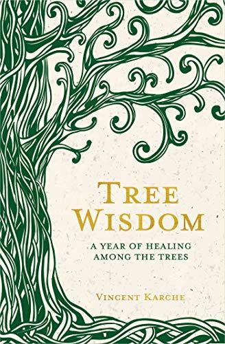 Tree Wisdom: A Year of Healing Among the Trees (English Edit