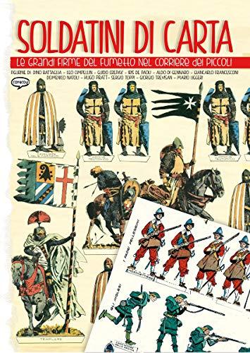 Soldatini di carta. Le grandi firme del fumetto nel Corriere dei Piccoli