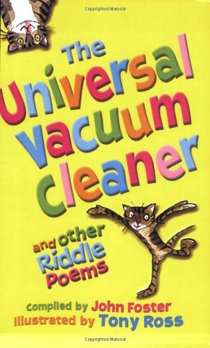 The Universal Vacuum Cleaner and Other Riddle Poems by Foster, John, Ross, Tony (April 7, 2005) Paperback