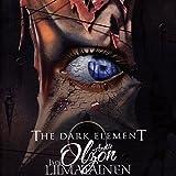 The Dark Element...