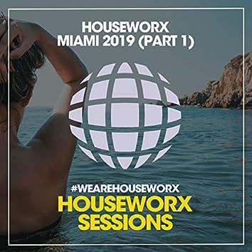 Houseworx Miami 2019 (Part 1)