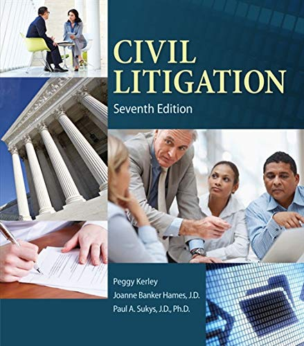 Compare Textbook Prices for Civil Litigation 7 Edition ISBN 9781285449180 by Kerley, Peggy,Hames, Joanne Banker,Sukys, J.D.  Paul