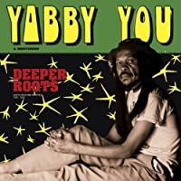 Deeper Roots by Yabby You & Brethren (2012-12-04)