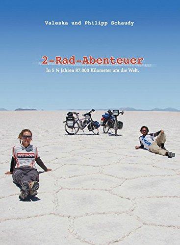 2-Rad-Abenteuer - In 5 ½ Jahren 87.000 Kilometer um die Welt