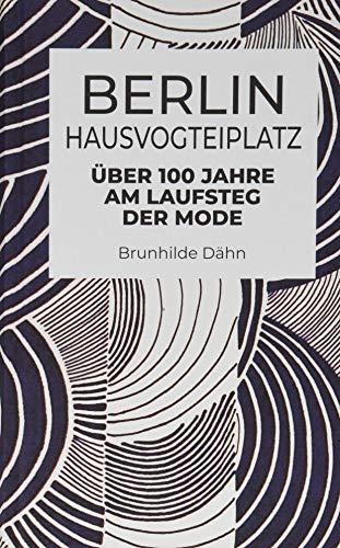 Berlin Hausvogteiplatz: Über 100 Jahre am Laufsteg der Mode