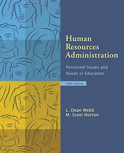 Human Resources Administration: Personnel Issues and Needs in Education (5th Edition)