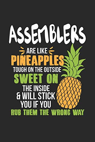 Assemblers Are Like Pineapples. Tough On The Outside Sweet On The Inside: Assembler. Graph Paper Composition Notebook to Take Notes at Work. Grid, ... To-Do-List or Journal For Men and Women.