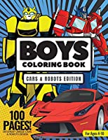 Boys Coloring Book, Cars & Robots Edition 100 Pages: Coloring Book for Boys, Ages 4-10, Different Unique Cars & Robots Design
