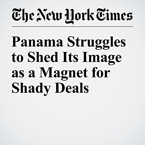Panama Struggles to Shed Its Image as a Magnet for Shady Deals audiobook cover art