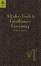 A Butler's Guide to Gentlemen's Grooming