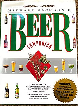 Hardcover Michael Jackson's Beer Companion: The World's Great Beer Styles, Gastronomy, and Traditions Book