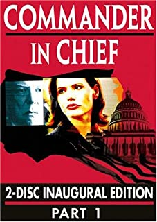 Commander in Chief: Part One (The Inaugural Edition)