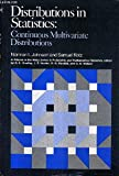 Distributions in Statistics: Continuous Multivariate Distributions (Wiley Series in Probability and Statistics - Applied Probability and Statistics Section)