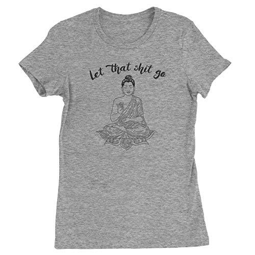 Expression Tees Womens (Black Print) Let That Sh-t Go Buddha T-Shirt Medium Heather Grey