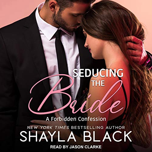 Seducing the Bride Audiobook By Shayla Black cover art