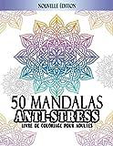 50 Mandalas Anti-stress Livre de Coloriage pour Adultes: 50 Mandalas à Colorier