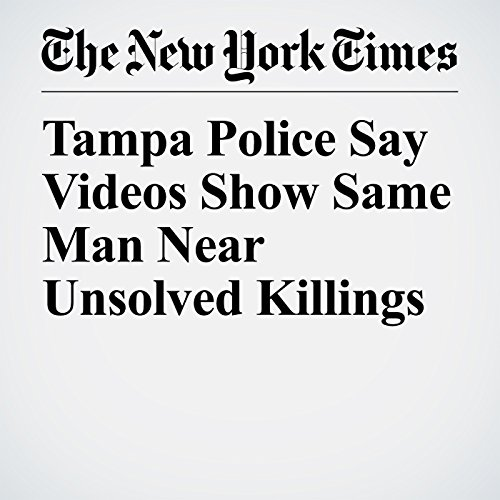 Tampa Police Say Videos Show Same Man Near Unsolved Killings copertina