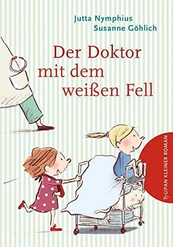 Der Doktor mit dem weißen Fell (Tulipan Kleiner Roman)