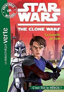 Aventures sur mesure 04 - Star Wars - Clone Wars 2 - La bataille de Teth  Aventures sur mesure  2