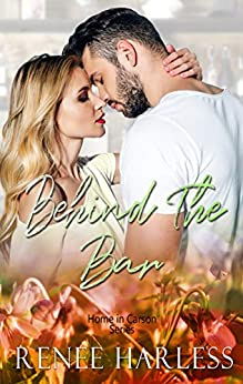 Behind the Bar (Home in Carson Book 3) by [Renee Harless]