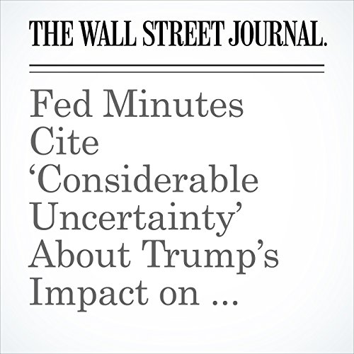 Fed Minutes Cite 'Considerable Uncertainty' About Trump's Impact on Economy copertina