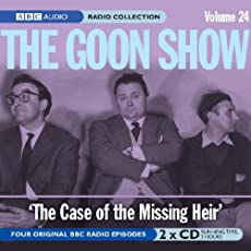 The Goon Show - Volume 24: The Case of the Missing Heir