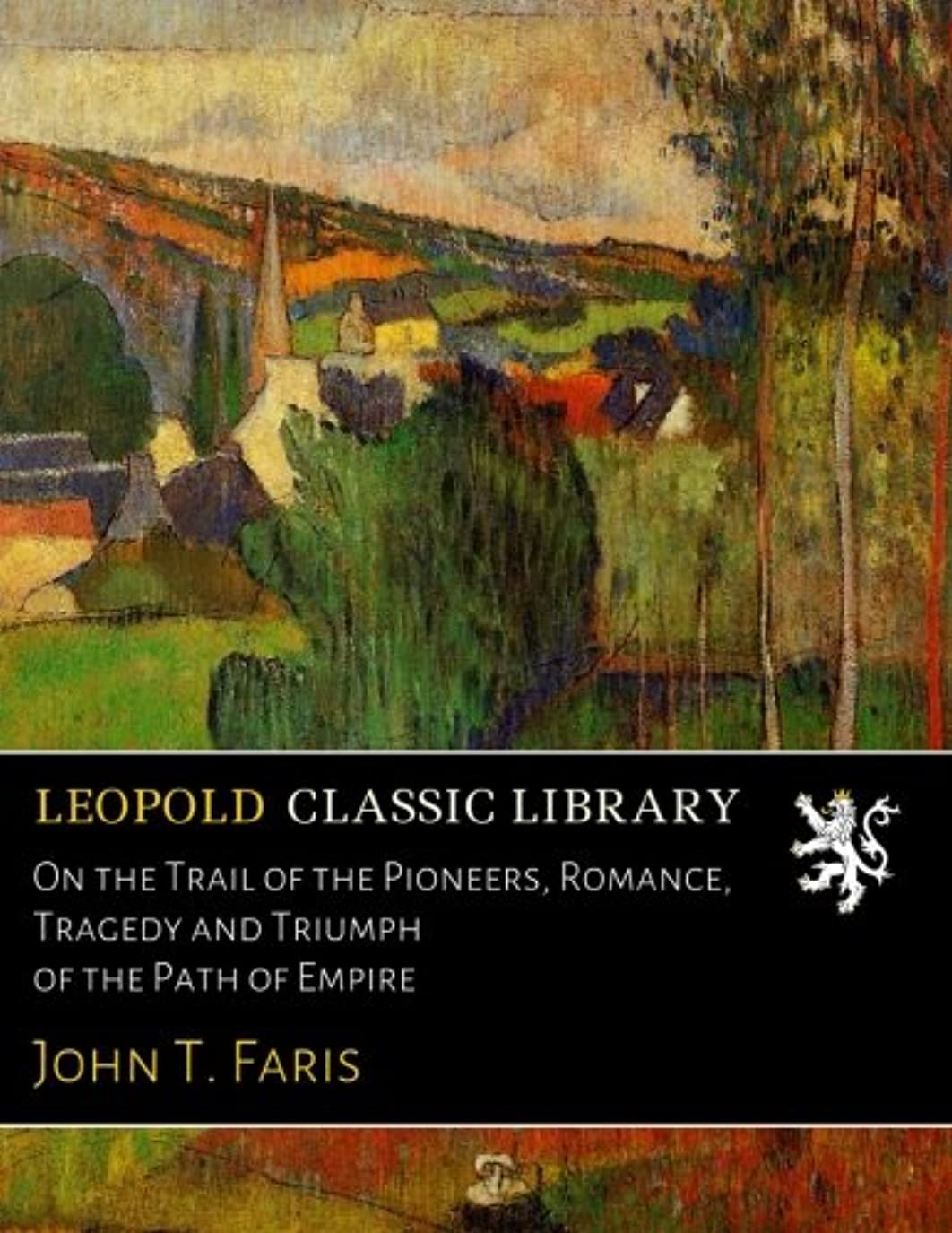 ドキュメンタリー悪性腫瘍同意On the Trail of the Pioneers, Romance, Tragedy and Triumph of the Path of Empire