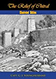 The Relief of Chitral [Illustrated Edition]