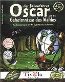 Oscar der Ballonfahrer und die Geheimnisse des Waldes - Ulrike Peters-Kania