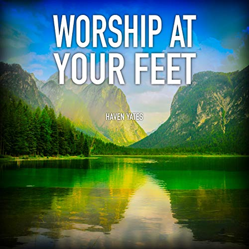 Worship at Your Feet