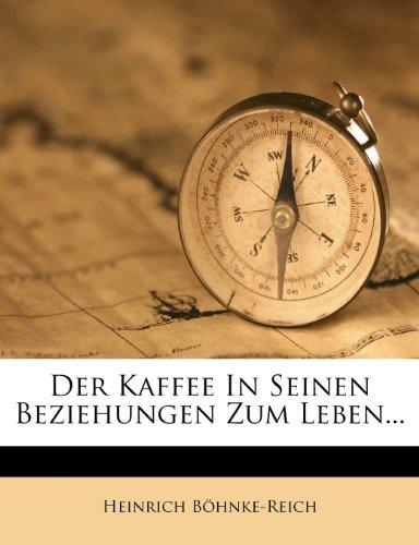 Der Kaffee in Seinen Beziehungen Zum Leben...