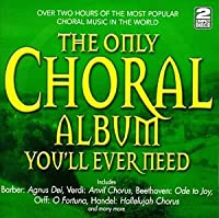 The Only Choral Album You'll..