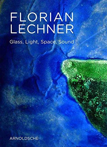 Florian Lechner: Und Glas