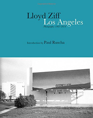 Los Angeles: Photographs: 1967-2015