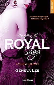 Royal Saga - tome 5 Convoite-moi (NEW ROMANCE) par [Geneva Lee, Claire Sarradel]